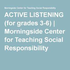 ACTIVE LISTENING (for grades 3-6) | Morningside Center for Teaching Social Responsibility