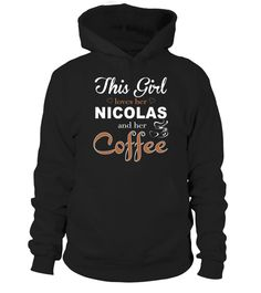 # This Girl Love Her NICOLAS And Her Coffee .  HOW TO ORDER:1. Select the style and color you want: 2. Click Reserve it now3. Select size and quantity4. Enter shipping and billing information5. Done! Simple as that!TIPS: Buy 2 or more to save shipping cost!This is printable if you purchase only one piece. so dont worry, you will get yours.Guaranteed safe and secure checkout via:Paypal | VISA | MASTERCARD