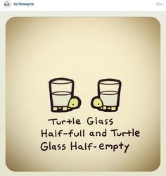 Turtle glass half-full and turtle glass half-empty Cute Turtle Drawings, Turtle Sketch, Baby Animal Drawings, Cute Drawings, Cute Baby Turtles, Sweet Turtles, Mini Turtles, Pet Turtle, Turtle Love