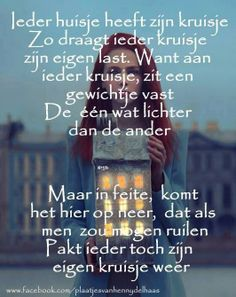Ieder huisje zijn kruisje Words Quotes, Me Quotes, Motivational Quotes, Sayings, Qoutes, Dutch Words, Beautiful Lyrics, Dutch Quotes, Special Words