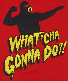 Whatcha Gonna Do?! - Hulk Hogan - TNA Wrestling T-shirt