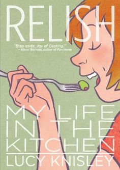 "Lucy Knisley's ""Relish"" is, at first glance, simply a graphic novel about food. However, just as food is far more than merely sustenance, her book is not just a graphic novel or a book about food.Read More… New Books, Good Books, Books To Read, Best Books List, This Is A Book, The Book, Joy Of Cooking, Nonfiction Books, Book Lists"