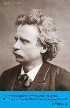 Edvard Grieg about elevating people to art
