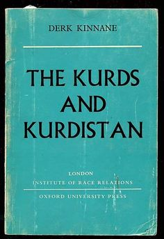 THE KURDS AND KURDISTANPublished by Oxford University Press ,London 19641st edition with 85 pages, including a map.