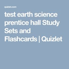 Prentice hall earth science this is one of their many books that test earth science prentice hall study sets and flashcards quizlet fandeluxe Image collections