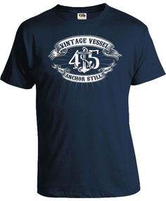 Funny Birthday T Shirt 45th Gift For Him Present 45 Years Old Vintage Vessel