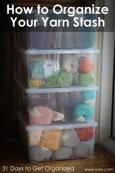 Day 13 - 31 Days to Get Organized: How to Organize Your Yarn Stash.  Great way to start off the New Year!! Plus, January seems to be the time most stores offer sales on storage  containers.