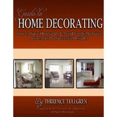 Guide To Home Decorating: How To Save Thousands And Avoid Costly Mistakes Decorating Your Own Home (Paperback)  http://mobilephone.10h.us/amazon.php?p=[PRODUCT_ID  1466287381