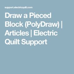 Draw a Pieced Block (PolyDraw) | Articles | Electric Quilt Support