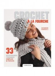 Crochet à la fourche, 33 modèles, Les éditions de Saxe & Bergère de France