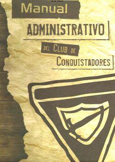 Manual administrativo del Club de Conquistadores 2013  Manual administrativo del Club de Conquistadores 2013 http://recursosdeesperanza.blogspot.com/