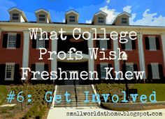 SmallWorld: What College Profs Wish Freshmen Knew: Get Involved