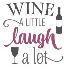Silhouette Design Store: wine a little laugh a lot phrase