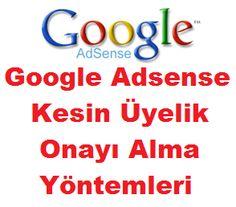 Google Adsense Kesin Üyelik Onayı Alma Yöntemleri