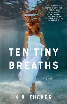 Ten Tiny Breaths - KA Tucker.  Good message about forgiveness.  However, be warned it has mature sexual content and language.
