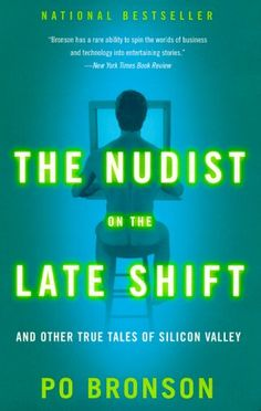 Nudist on the Late Shift by Po Bronson