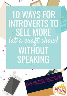 Craft shows can be intimidating for introverts & selling is a skill that can always use improving. These tips will help you silently sell handmade products and increase sales whether you love to speak and be around people or not. Etsy Business, Craft Business, Creative Business, Business Tips, Online Business, Money Making Crafts, Crafts To Sell, Selling Crafts, Crafts For 3 Year Olds