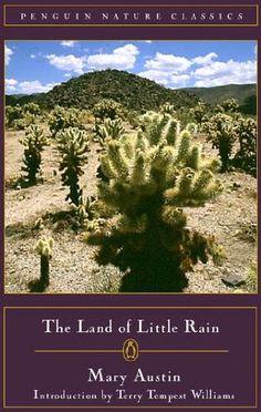 The Land of Little Rain (Classic, Nature, Penguin) by Mary Austin http://www.amazon.com/dp/0140249192/ref=cm_sw_r_pi_dp_Ob5xvb1DWYBEJ