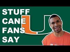 Stuff - Miami Hurricane Fans Say by Scooter Magruder    Tags: #Miami, #UM, #Canes, #UniversityofMiami, #Swag, #ThrowMeTheAlley