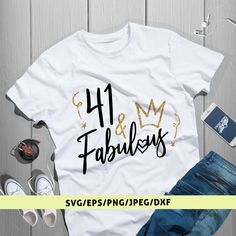 41 And Fabulous Svg Adult Birthday 40s Gift 41st