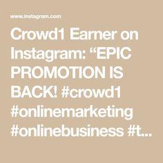 "Crowd1 Earner on Instagram: ""EPIC PROMOTION IS BACK!  #crowd1 #onlinemarketing #onlinebusiness #teamwork #millionaire #billionaire #millionairemindset #epic…"" Teamwork, Billionaire, Online Marketing, Online Business, Promotion, Instagram, Internet Marketing"