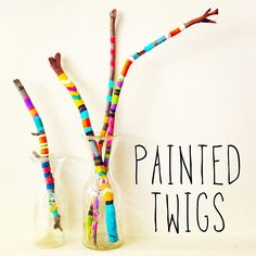 Painted twigs. I had the kids do this with pine cones and strung them on a branch like a wind chime.