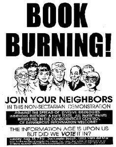Influenced by McCarthyism, many 1950's Americans hunted for Pro communism books to burn following the infamous 'Red Scare'. Censoring particular ideals from the public.