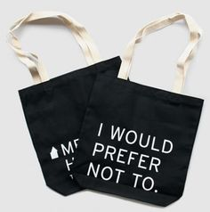 'I Would Prefer Not To' Tote Bag  One of my favourite literary quotes, uttered often by the titular character in Herman Melville's Bartleby The Scrivener.