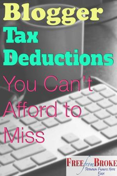 Do you make money blogging? You can't afford to miss blogger tax deductions that can help reduce your taxable income. http://freefrombroke.com/blogger-tax-breaks-deductions/