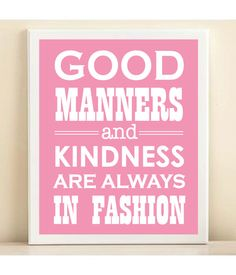 """Pink """"Good Manners and Kindness are Always in Fashion"""" print by Amanda Catherine Designs, Etsy"""