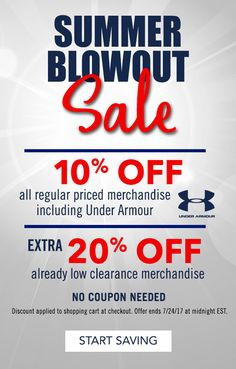 Summer Blowout Sale!  Take an extra 10% off regular priced merchandise and an extra 20% off clearance merchandise.  No code needed.