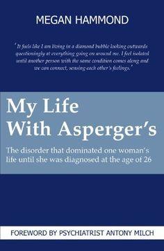My Life with Asperger's by Megan Hammond, http://www.amazon.com/dp/B005PSUO1M/ref=cm_sw_r_pi_dp_8QuKqb07JFYKB