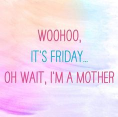 Mom Friday night humor