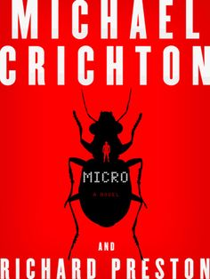 Micro by Michael Crichton & Richard Preston. In Jurassic Park, he created a terrifying new world. Now, in Micro, Michael Crichton reveals a universe too small to see and too dangerous to ignore.