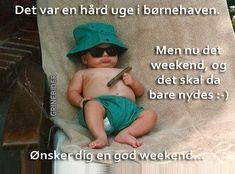 God weekend.