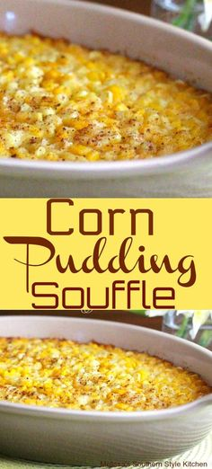 My Mom's Corn Pudding Souffle - melissassouthernstylekitchen.com