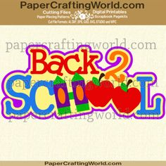 Back To School Scrapbook Layout title. AI, DXF, EPS, GSD, KNK, MTC, SCAL, STUDIO, SVG and WPC formats: http://www.papercraftingworld.com/item_1618/Back-2-School-Title-CF.htm