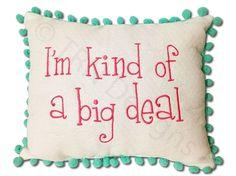I'm Kind of a Big Deal Custom Pom Pom Pillow on sale 27.90