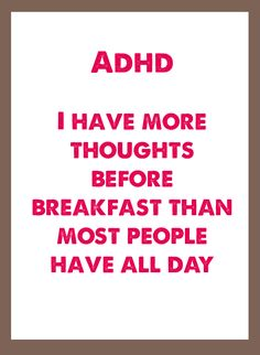 """ADHD-my 8 year old stumps me with intricate questions before we even get to school. I always think, """"I never thought of it that way"""". Love it!"""