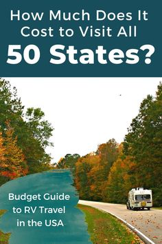 How much does it cost to visit all 50 States? A travel budget for driving the USA by RV.