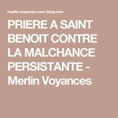 PRIERE A SAINT BENOIT CONTRE LA MALCHANCE PERSISTANTE - Merlin Voyances Special Prayers, Positive Attitude, No One Loves Me, Reiki, Gratitude, Affirmations, Zen, Religion, Merlin