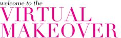 welcome to the virtual makeover