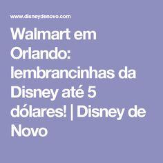 Walmart em Orlando: lembrancinhas da Disney até 5 dólares! | Disney de Novo Walmart, Orlando Disney, Miami, Store, Decor, Disney Souvenirs, Disney Tips, Shopping, Roaches