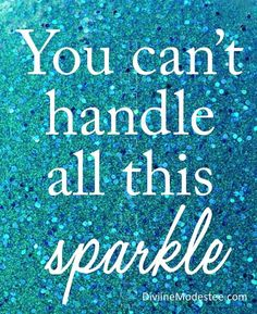*throws glitter like confetti Positive Quotes, Motivational Quotes, Funny Quotes, Inspirational Quotes, Farmasi Cosmetics, Sparkle Quotes, Sparkles Glitter, Glitter Girl, Glitter Bomb