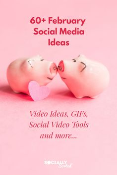 60+ February Social Media Ideas - Video Ideas, GIFs and more! #ContentCalendar #February #VideoMarketing #GIFs