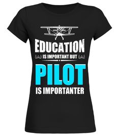 "# Education Is Important But Pilot is Importanter T-Shirt .  Special Offer, not available in shops      Comes in a variety of styles and colours      Buy yours now before it is too late!      Secured payment via Visa / Mastercard / Amex / PayPal      How to place an order            Choose the model from the drop-down menu      Click on ""Buy it now""      Choose the size and the quantity      Add your delivery address and bank details      And that's it!      Tags: Education Is Important But…"