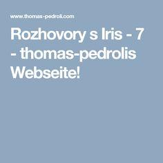 Rozhovory s Iris - 7 - thomas-pedrolis Webseite!