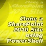 Clone a SharePoint 2010 Site using PowerShell #sharepoint, #branding, #examples, #themes, #templates, #sites, #best, #moss, #microsoft, #office, #office365, #server, #design, #beautiful, #pros, #developer, #designer, #creative, #interesting, #inspiration, #blog, #tutorials, #techniques, #news, #t-shirts, #mugs, #gifts…