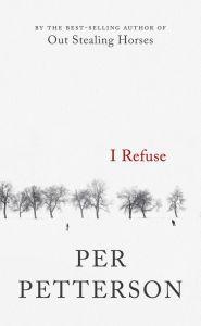 I Refuse by Per Petterson | 9781555976996 | Hardcover | Barnes & Noble