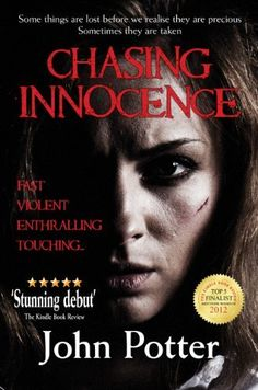Chasing Innocence by John Potter, http://www.amazon.com/dp/B006Z0KYEQ/ref=cm_sw_r_pi_dp_VJzbsb172AGH2